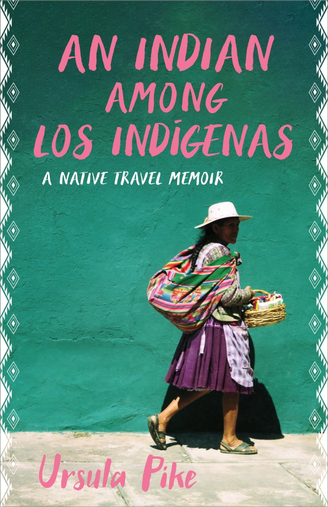 book cover image of woman walking on a sidewalk under the words An Indian Among Los Indigenas A Native Travel Memoir